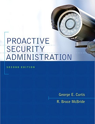 Proactive Security Administration By Curtis, George E./ McBride, R. Bruce