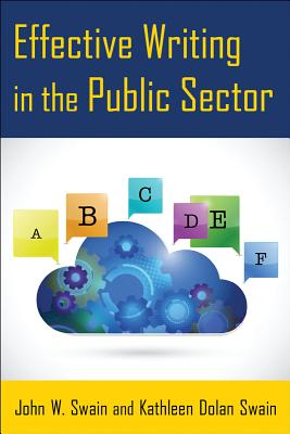 Effective Writing in the Public Sector By Swain, John W./ Swain, Kathleen Dolan